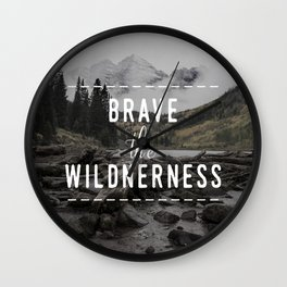 Brave the Wilderness Wall Clock