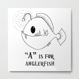 """A"" is for Anglerfish Metal Print"