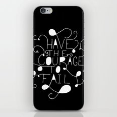 Have the courage to fail iPhone & iPod Skin