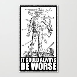 IT COULD ALWAYS BE WORSE // v2 Canvas Print