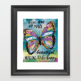 There Are So Many Beautiful Reasons To Be Happy Framed Art Print