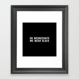 ON WEDNESDAYS WE WEAR BLACK Framed Art Print