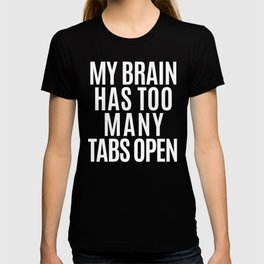 My Brain Has Too Many Tabs Open (Ultra Violet) T-shirt