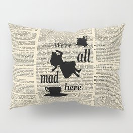We're All Mad Here - Alice In Wonderland - Old Dictionary Page Pillow Sham