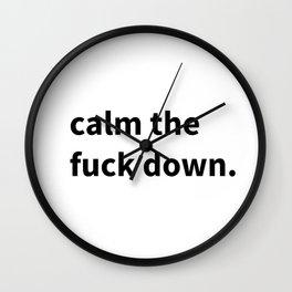 Calm The F**k Down Wall Clock