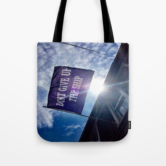 Don't Give Up The Ship! Tote Bag