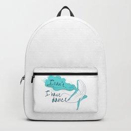 I can't, I have dance - Blue Backpack