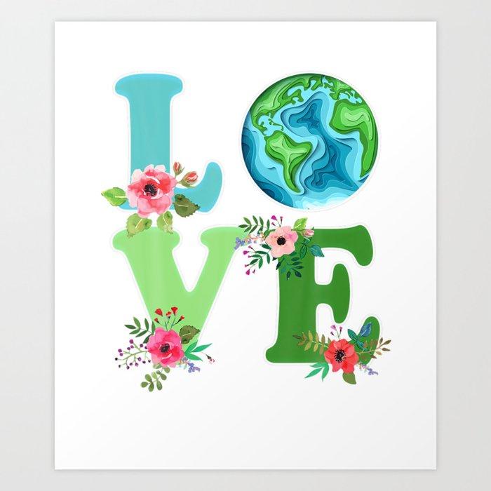 Love World Earth Day 2021 Environmental Art Print