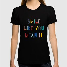 Smile Like You Mean It T-shirt