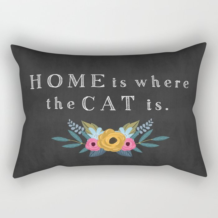Home is where the cat is. // I love my cat Rectangular Pillow