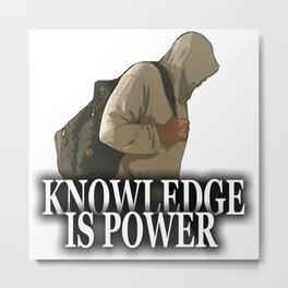 Knowlegde is Power  Metal Print
