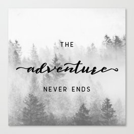 The Adventure Never Ends Canvas Print