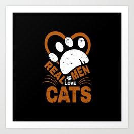 Real Men Love cats Animal Pets Art Print