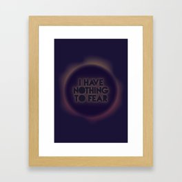 I have nothing to fear Framed Art Print