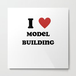 I Love Model Building Metal Print