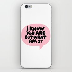 i know you are but what am i? iPhone Skin