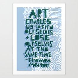 Art Enables Us Art Print