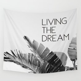 Living The Dream Wall Tapestry