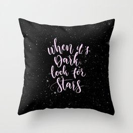 when it's dark look for stars Throw Pillow