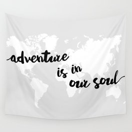 Adventure is in our Soul Wall Tapestry