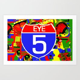 Eye 5 Super Highway Thru Yer Mind. Art Print