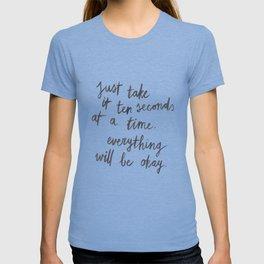Ten Seconds At A Time T-shirt