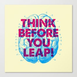 Think Before You Leap Canvas Print