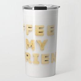 coffee is my boyfriend Travel Mug