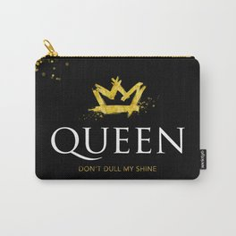 Queen - Don't Dull My Shine Carry-All Pouch