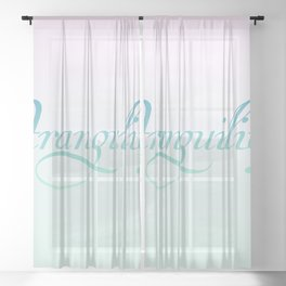 Tranquility typography motivational quote text affirmation Sheer Curtain