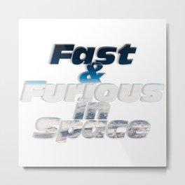 Fast & Furious in Space Metal Print