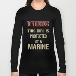warning this girl is protected by a marine friend t-shirts Long Sleeve T-shirt