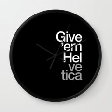 Give 'em Helvetica® Wall Clock