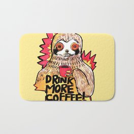 sloth drink more coffee Bath Mat