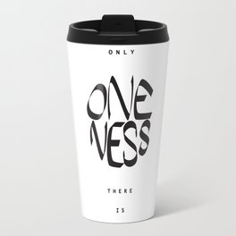 Only oneness there is Travel Mug