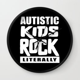 Autism Awareness Autistic Kids Rock Literally Wall Clock