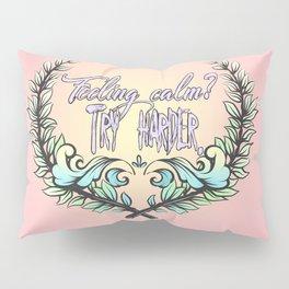 Feeling Calm? Pillow Sham