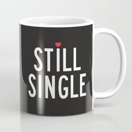 Still Single Coffee Mug