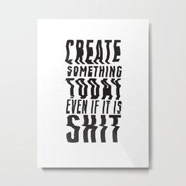 Create Something Today #3 Metal Print