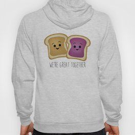 We're Great Together - Peanut Butter & Jelly Hoody