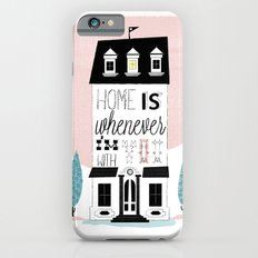Home is whenever i'm with you Slim Case iPhone 6s