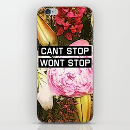 CANT STOP WONT STOP iPhone Skin