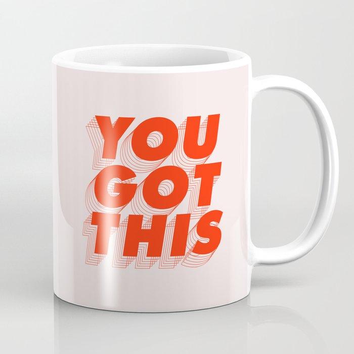 You Got This Coffee Mug