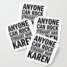 Anyone can rock straight hair, Karen Coaster