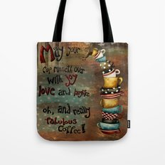 May Your Cup Runneth Over Tote Bag