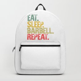 Eat Sleep Repeat Shirt Eat Sleep Barbell Repeat Funny Gift Backpack