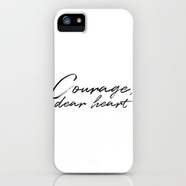 Courage, Dear Heart iPhone Case