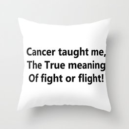 Cancer taught me Throw Pillow