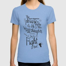 Fight that, quote for motivation and inspiration by Grace Hopper, positive vibes, life change T-shirt