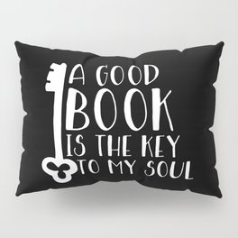 A Good Book Is The Key To My Soul (Inverted) Pillow Sham